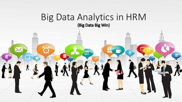 Big Data Analytics in HRM (Big Data Big Win)