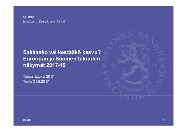 johtokunnan jäsen, Suomen Pankki Sakkaako vai kestääkö kasvu? Euroopan ja Suomen talouden näkymät 2017-19 Talous tutuksi 2...
