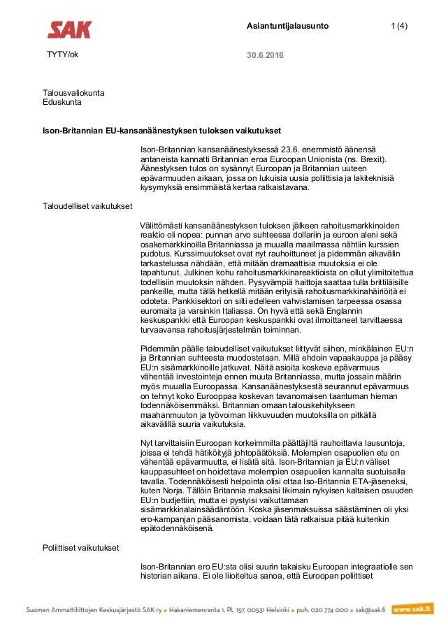 Asiantuntijalausunto 1 (4) TYTY/ok 30.6.2016 Talousvaliokunta Eduskunta Ison-Britannian EU-kansanäänestyksen tuloksen vaik...
