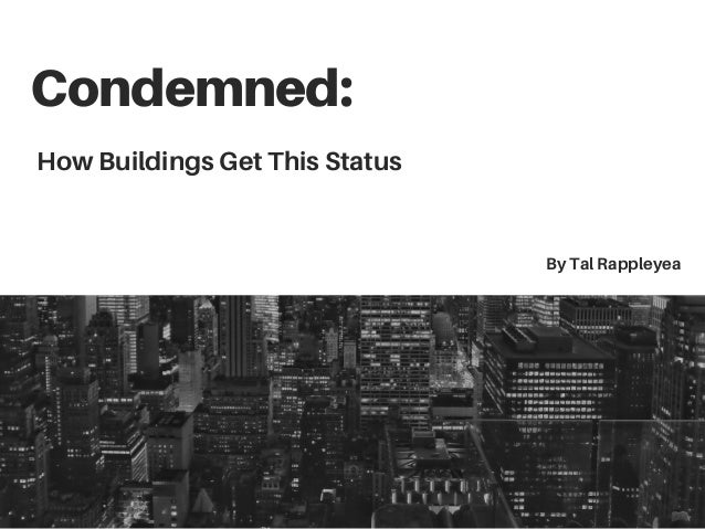 Condemned: How Buildings Get This Status By Tal Rappleyea