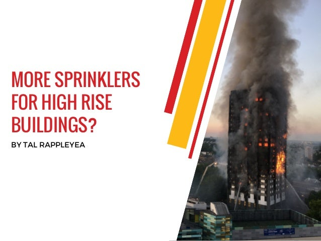 BY TAL RAPPLEYEA MORE SPRINKLERS FOR HIGH RISE BUILDINGS?
