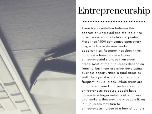 Entrepreneurship There is a correlation between the economic turnaround and the rapid rise of entrepreneurial startup comp...