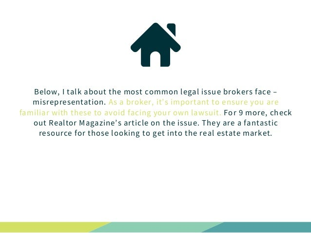 Below, I talk about the most common legal issue brokers face – misrepresentation. As a broker, it's important to ensure yo...