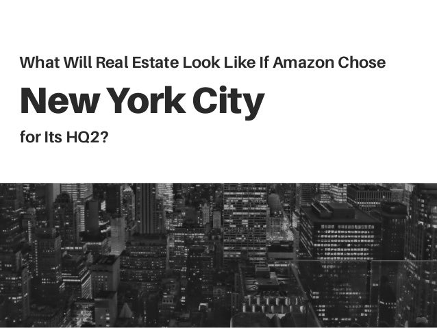 NewYorkCity What Will Real Estate Look Like If Amazon Chose for Its HQ2?