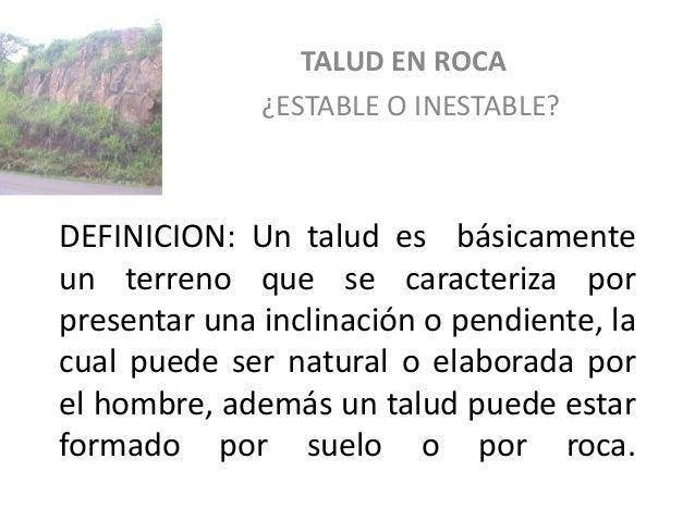 Taludes en roca for Roca definicion