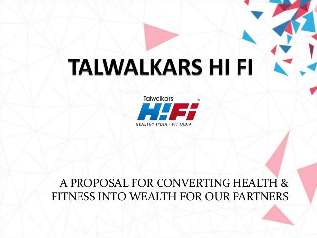 A PROPOSAL FOR CONVERTING HEALTH & FITNESS INTO WEALTH FOR OUR PARTNERS