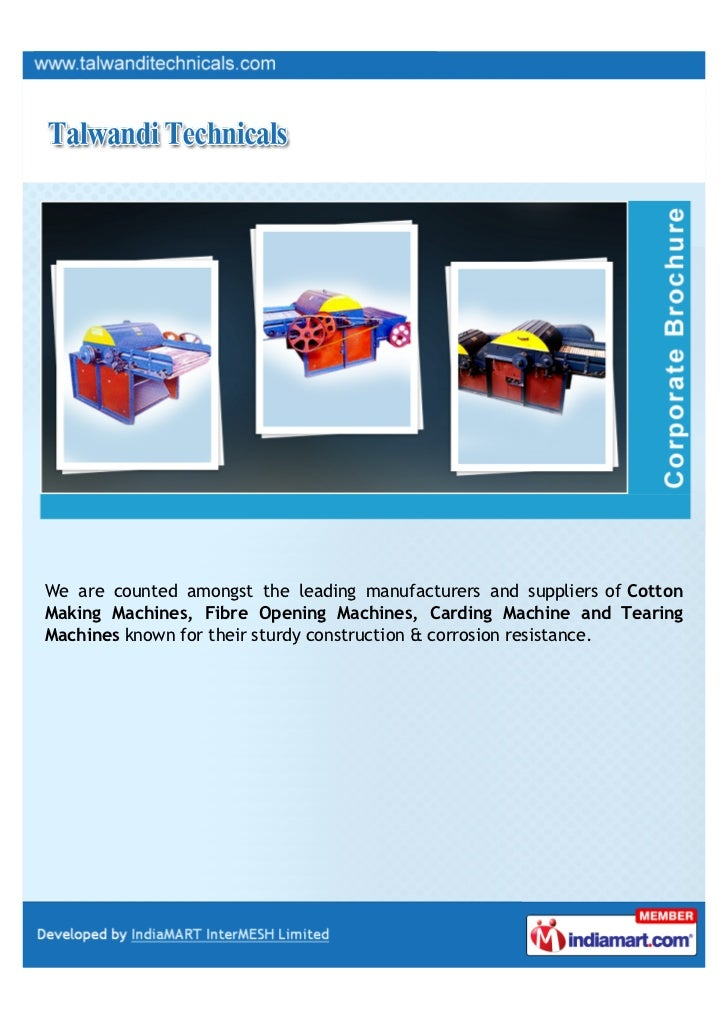 We are counted amongst the leading manufacturers and suppliers of CottonMaking Machines, Fibre Opening Machines, Carding M...