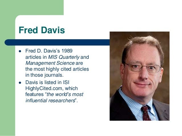 davis technology acceptance model dissertation Understanding the evolution of technology davis f(1985) a technology acceptance model for empirically testing new end user information dissertation, mit sloan.