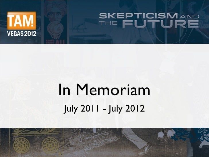 In MemoriamJuly 2011 - July 2012