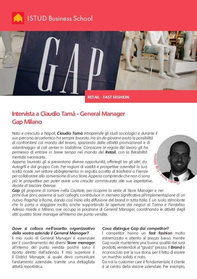 Business School Intervista a Claudio Tamà - General Manager Gap Milano RETAIL - FAST FASHION Nato e cresciuto a Napoli, Cl...