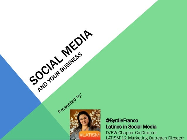 @ByrdieFranco Latinos in Social Media D/FW Chapter Co-Director LATISM'12 Marketing Outreach Director