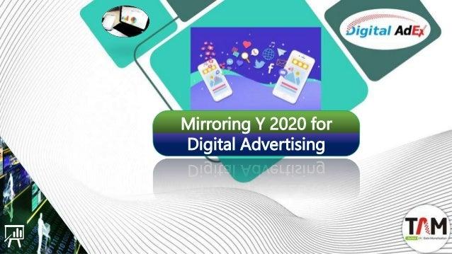 Mirroring Y 2020 for Digital Advertising