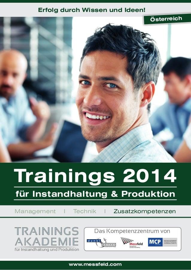 Erfolg durch Wissen und Ideen! Österreich  Trainings 2014 für Instandhaltung & Produktion Management  I  Technik  I  Zusat...
