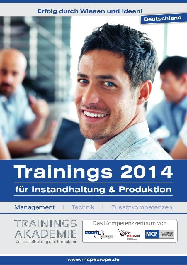 Erfolg durch Wissen und Ideen! Deutschland  Trainings 2014 für Instandhaltung & Produktion Management  I  Technik  I  Zusa...