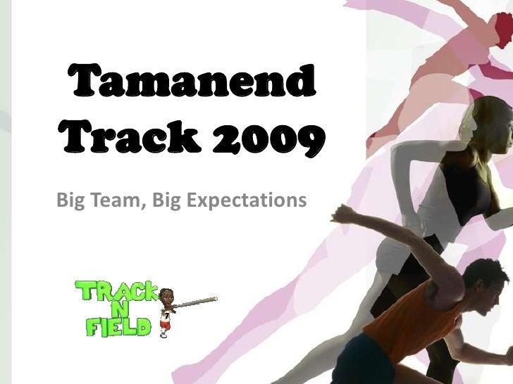 Tamanend Track 2009 Big Team, Big Expectations