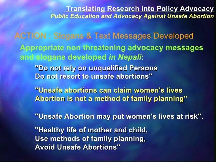 <ul><li>&quot;Do not rely on unqualified Persons  </li></ul><ul><li>Do not resort to unsafe abortions&quot; </li></ul><ul>...
