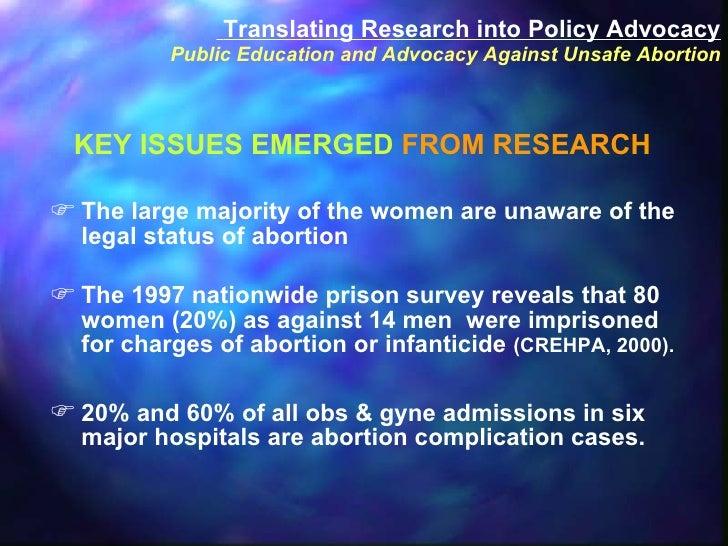 <ul><ul><ul><li>The large majority of the women are unaware of the legal status of abortion  </li></ul></ul></ul><ul><ul><...