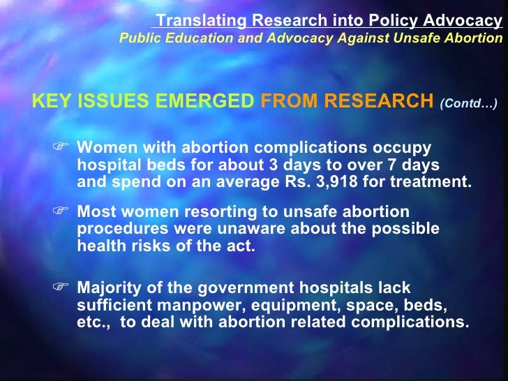 <ul><ul><ul><li>Women with abortion complications occupy hospital beds for about 3 days to over 7 days and spend on an ave...