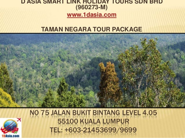 NO 75 JALAN BUKIT BINTANG LEVEL 4.0555100 KUALA LUMPURTEL: +603-21453699/9699D ASIA SMART LINK HOLIDAY TOURS SDN BHD(96027...