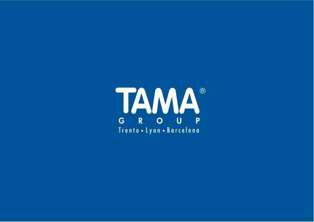STORIA DELL'AZIENDA _ p. 5 IL CUORE DI TAMA _ p. 11 I PRINCIPALI PRODOTTI DI TAMA _ p. 15 PARTNERSHIP E SVILUPPO _ p. 25 Q...