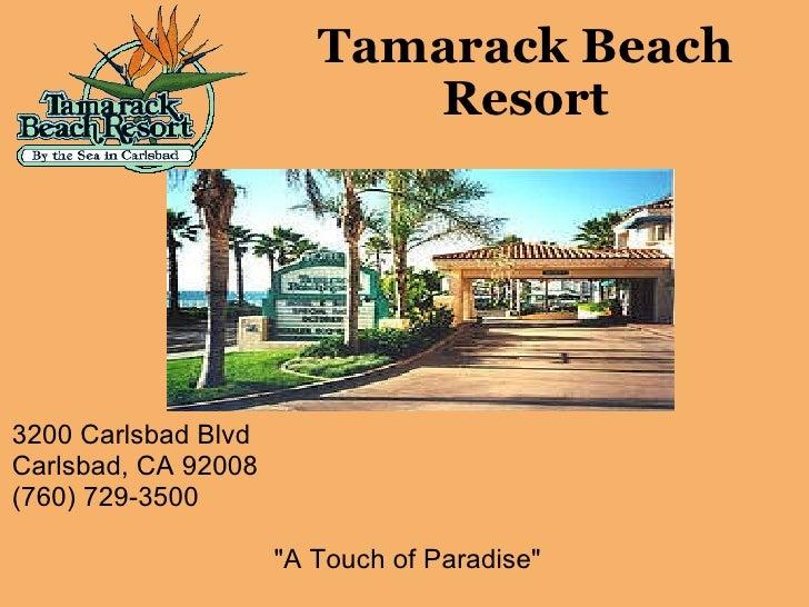 "Tamarack Beach Resort   3200 Carlsbad Blvd Carlsbad, CA 92008 (760) 729-3500  ""A Touch of Paradise"""