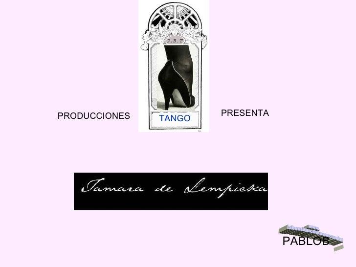 PRODUCCIONES  PRESENTA TANGO PABLOB