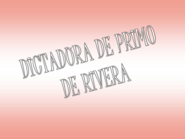 DICTADURA DE PRIMO DE RIVERA<br />