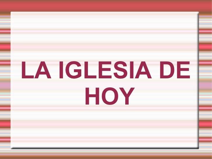 LA IGLESIA DE HOY