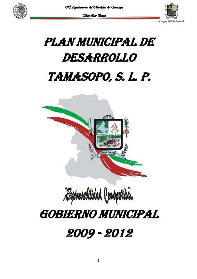 H. Ayuntamiento del Municipio de Tamasopo,                San Luis Potosí.PLAN MUNICIPAL DE   DESARROLLO TAMASOPO, S. L. P...