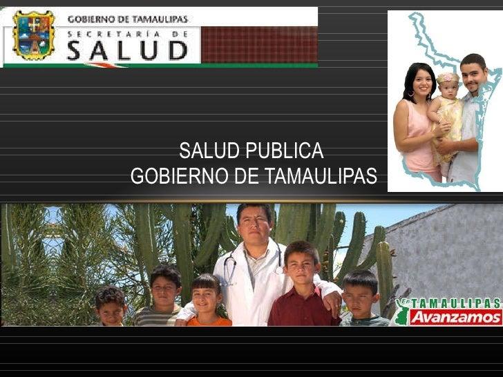 SALUD PUBLICA  GOBIERNO DE TAMAULIPAS
