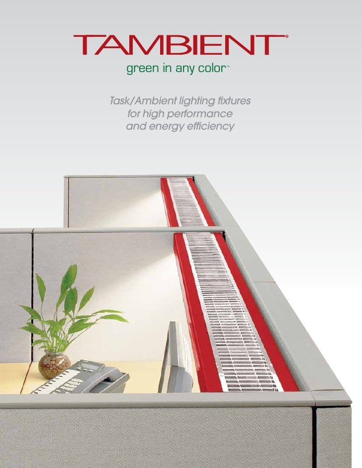 ®        green in any color   TM     Task/Ambient lighting fixtures     for high performance    and energy efficiency