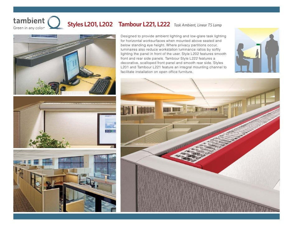 Styles L201, L202 Tambour L221, L222               Task Ambient, Linear T5 Lamp                    Designed to provide amb...