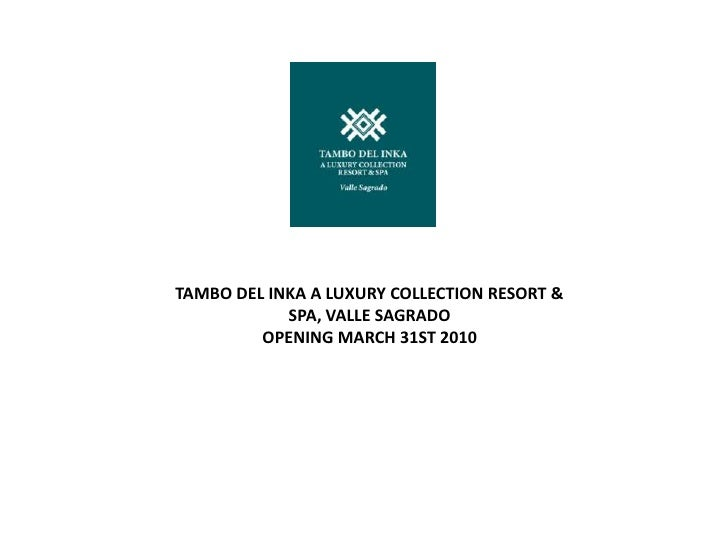 TAMBO DEL INKA A LUXURY COLLECTION RESORT & SPA, VALLE SAGRADO<br />OPENING MARCH 31ST 2010<br />