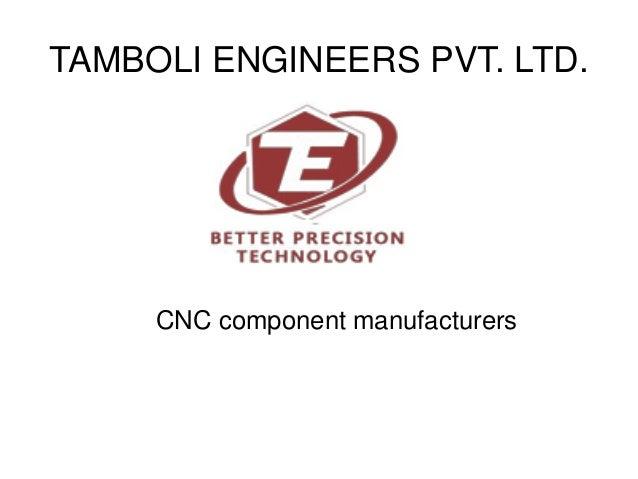 TAMBOLI ENGINEERS PVT. LTD. CNC component manufacturers
