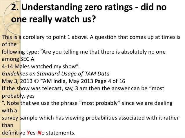 2. Understanding zero ratings - did noone really watch us?This is a corollary to point 1 above. A question that comes up a...