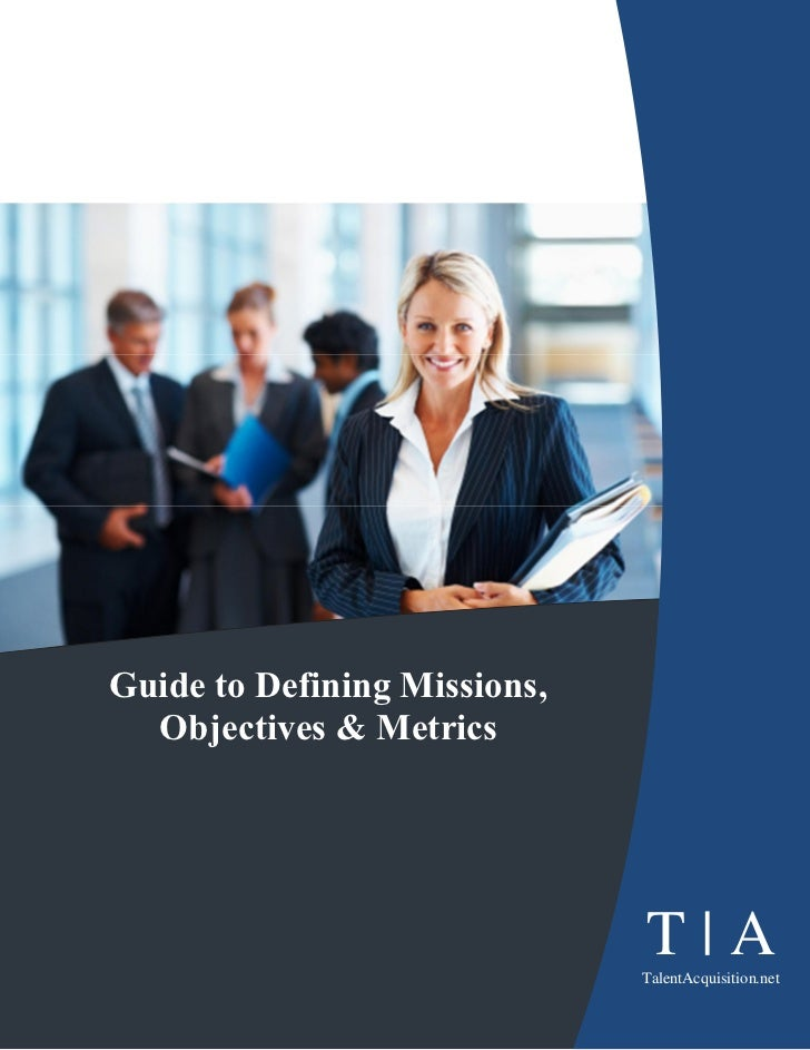 Guide to Defining Missions,   Objectives & MetricsT|A        © Copyright 2011 The Prinzo Group                            ...