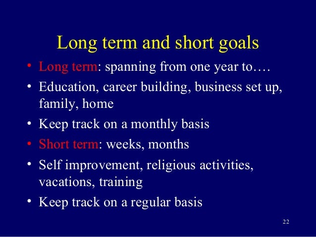 Long-Term and Short-Term Goals
