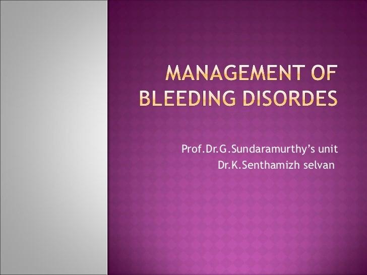 Prof.Dr.G.Sundaramurthy's unit Dr.K.Senthamizh selvan