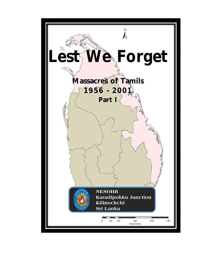 Lest We Forget   Massacres of Tamils     1956 - 2001         Part I             NESOHR         Karadipokku Junction       ...