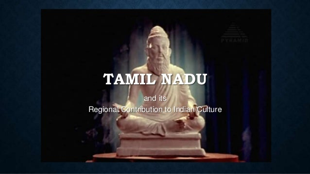 TAMIL NADU and its Regional Contribution to Indian Culture