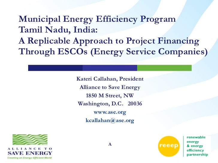 Municipal Energy Efficiency Program  Tamil Nadu, India: A Replicable Approach to Project Financing Through ESCOs (Energy S...