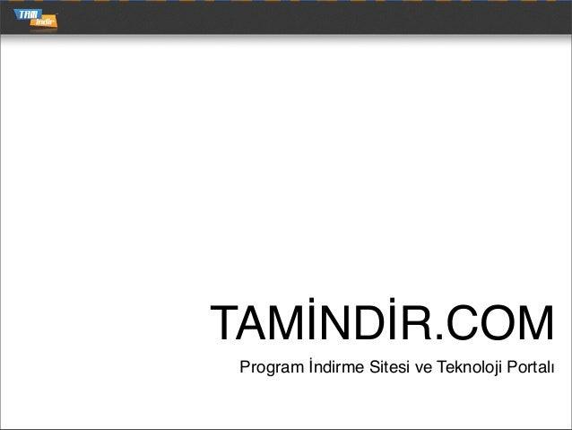 TAMİNDİR.COM Program İndirme Sitesi ve Teknoloji Portalı