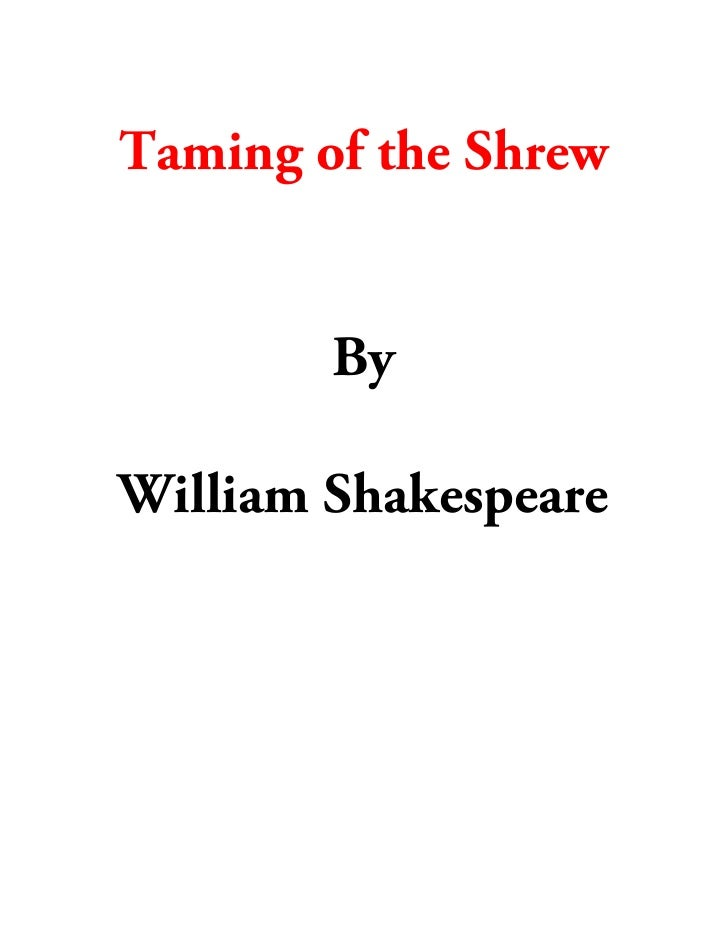 Taming of the Shrew           By  William Shakespeare