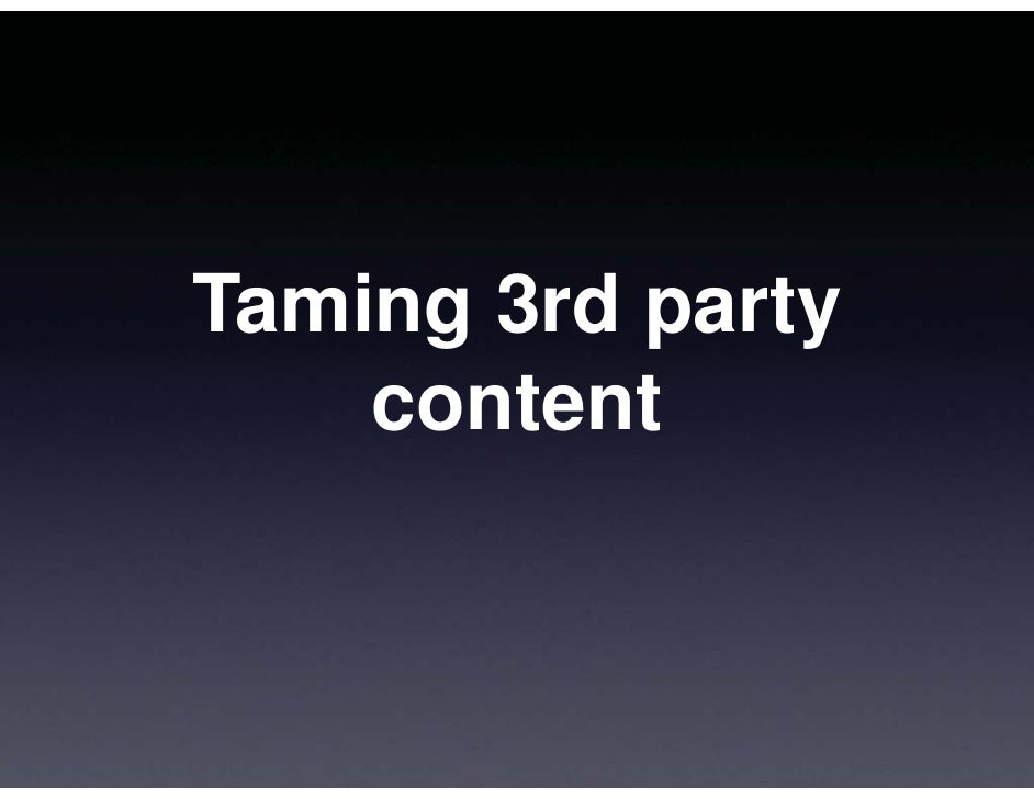 Taming 3rd party     content