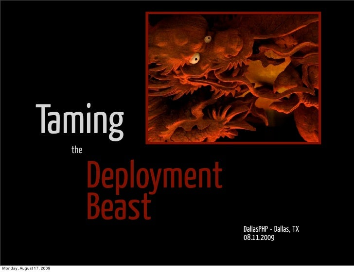 Taming     the                                   Deployment                                 Beast        DallasPHP - Dalla...