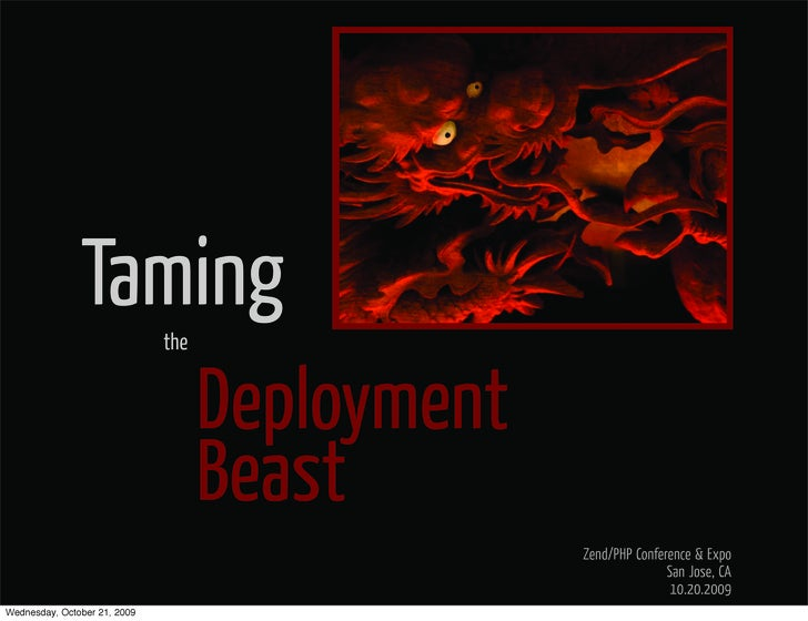 Taming         the                                       Deployment                                     Beast             ...