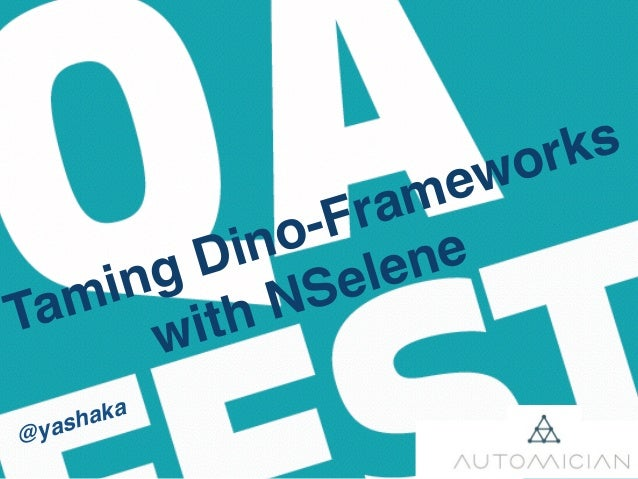 Taming Dino-Frameworks with NSelene @yashaka
