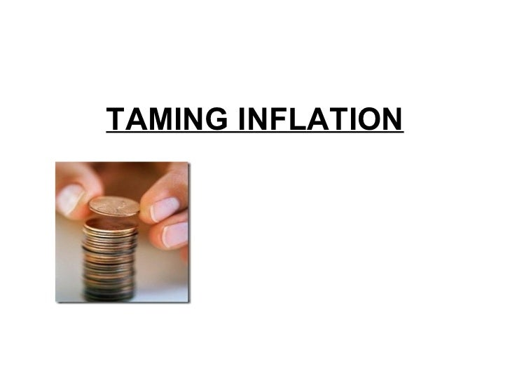TAMING INFLATION
