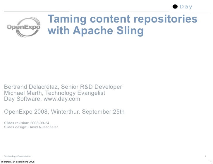 Taming content repositories                               with Apache Sling      Bertrand Delacrétaz, Senior R&D Developer...