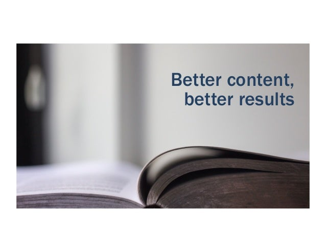 Better content, better results
